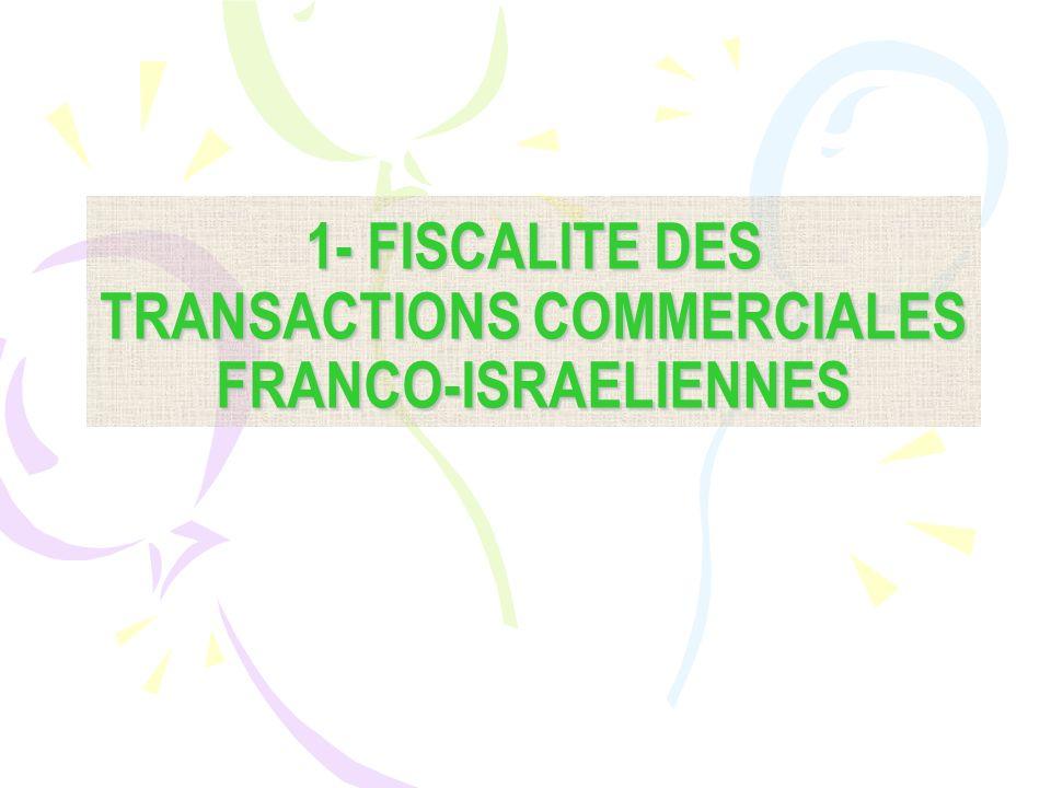 1- FISCALITE DES TRANSACTIONS COMMERCIALES FRANCO-ISRAELIENNES