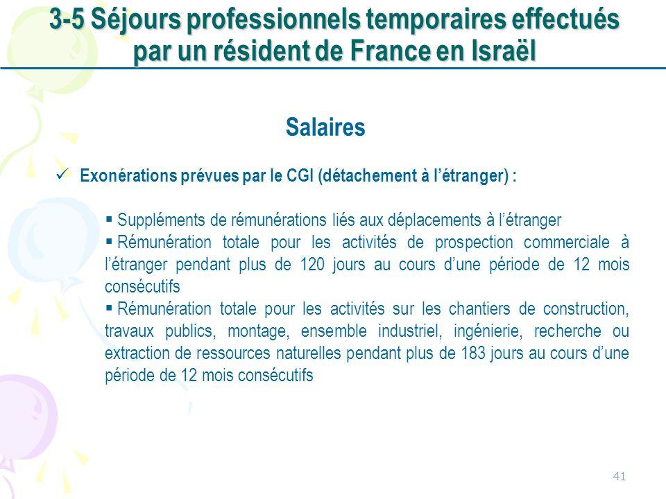 41 Salaires Exonérations prévues par le CGI (détachement à létranger) : Suppléments de rémunérations liés aux déplacements à létranger Rémunération to
