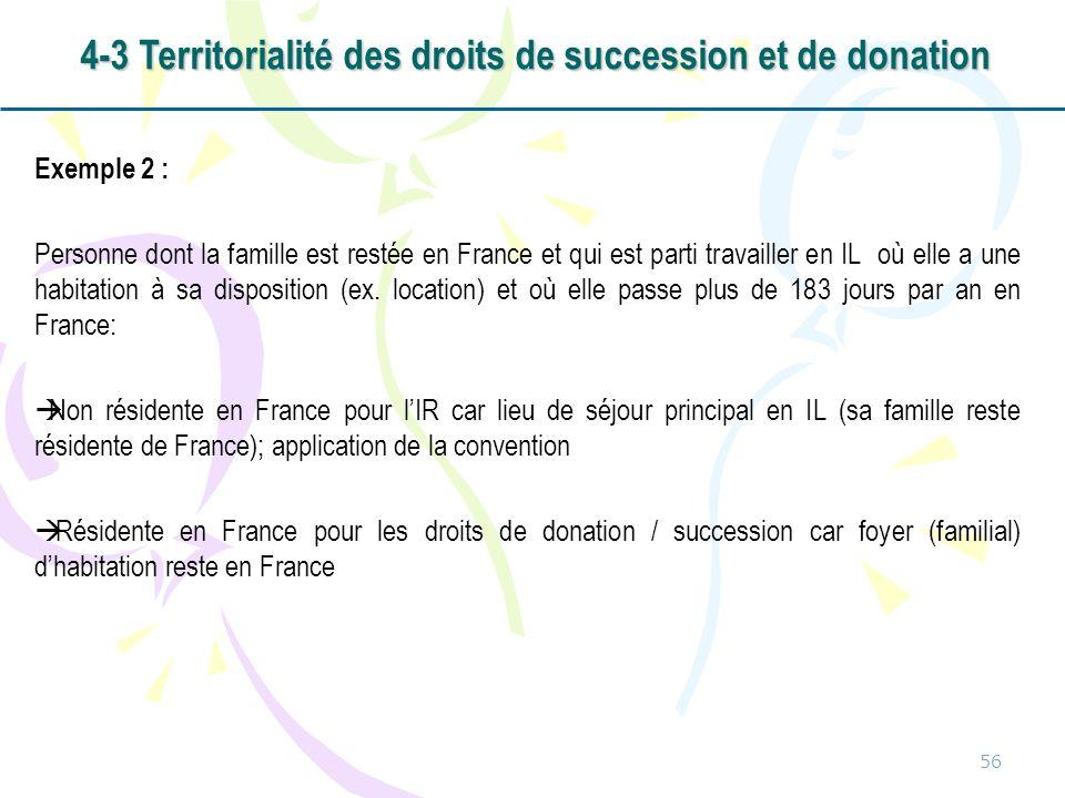 Exemple 2 : Personne dont la famille est restée en France et qui est parti travailler en IL où elle a une habitation à sa disposition (ex. location) e