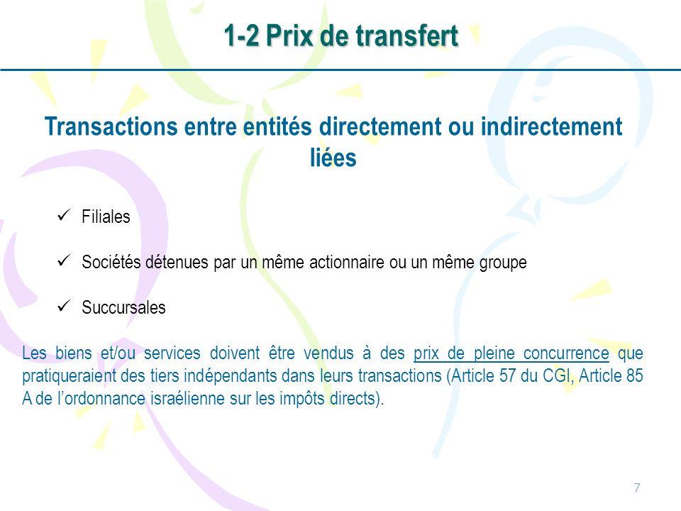 7 Transactions entre entités directement ou indirectement liées Filiales Sociétés détenues par un même actionnaire ou un même groupe Succursales Les b