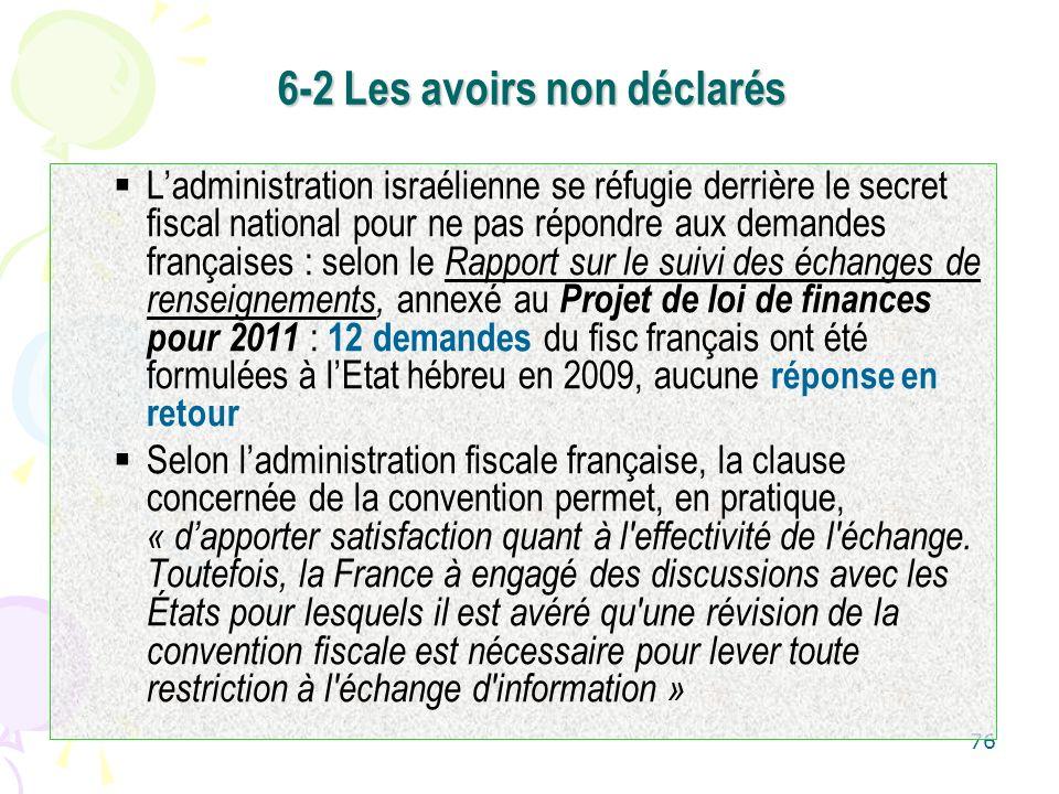 76 Ladministration israélienne se réfugie derrière le secret fiscal national pour ne pas répondre aux demandes françaises : selon le Rapport sur le su