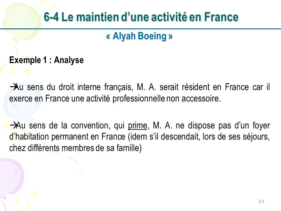 « Alyah Boeing » Exemple 1 : Analyse Au sens du droit interne français, M. A. serait résident en France car il exerce en France une activité professio