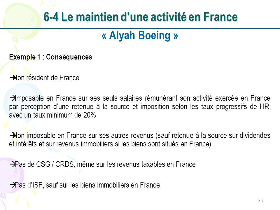 « Alyah Boeing » Exemple 1 : Conséquences Non résident de France Imposable en France sur ses seuls salaires rémunérant son activité exercée en France