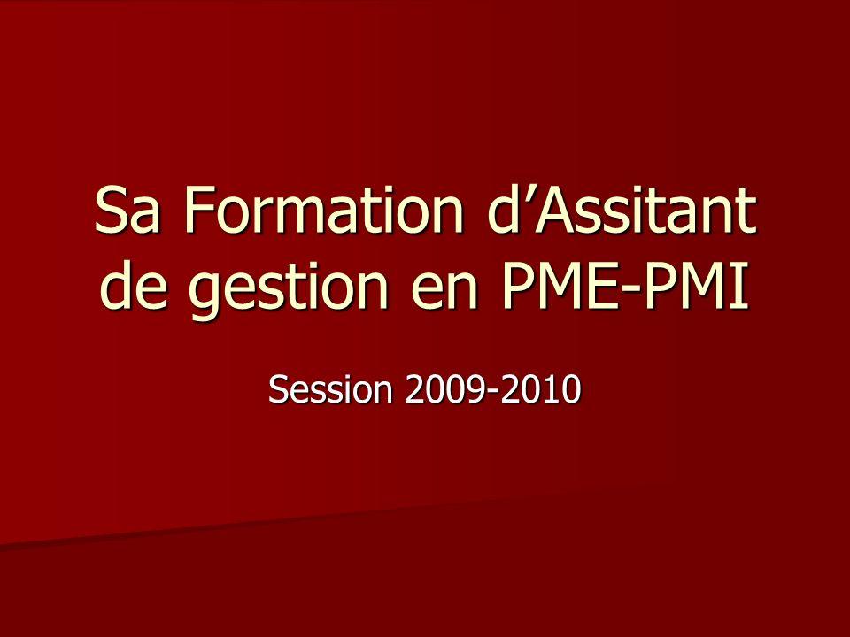 Sa Formation dAssitant de gestion en PME-PMI Session 2009-2010