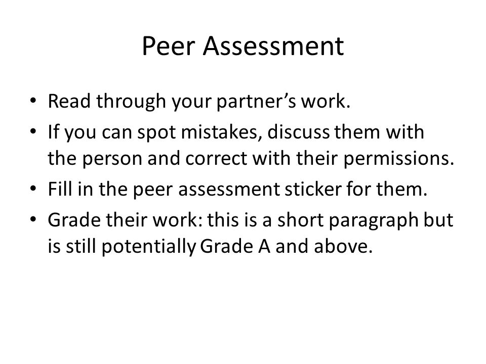 Peer Assessment Read through your partners work.