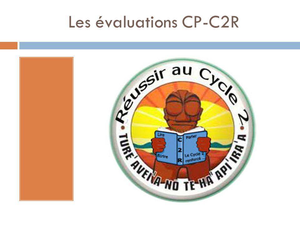 Les évaluations CP-C2R