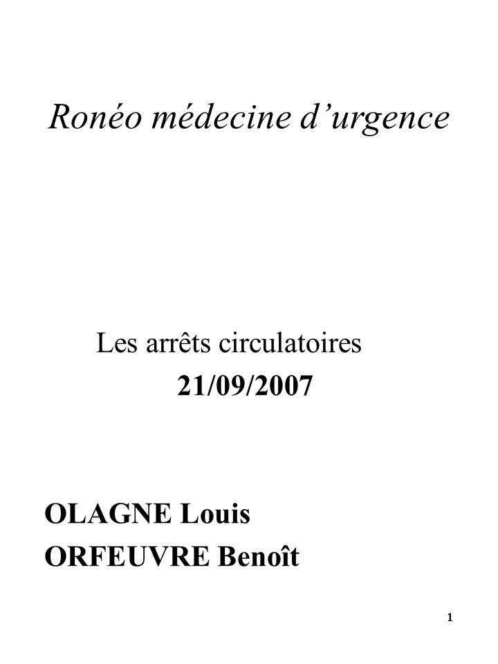 Ronéo médecine durgence Les arrêts circulatoires 21/09/2007 OLAGNE Louis ORFEUVRE Benoît 1