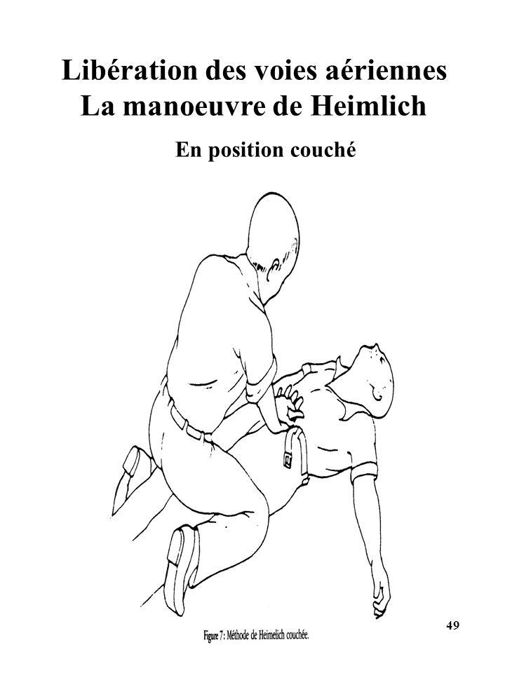 Libération des voies aériennes La manoeuvre de Heimlich 49 En position couché