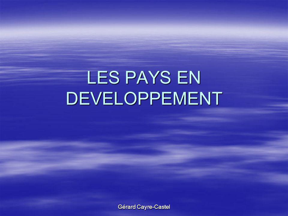 Gérard Cayre-Castel LES PAYS EN DEVELOPPEMENT