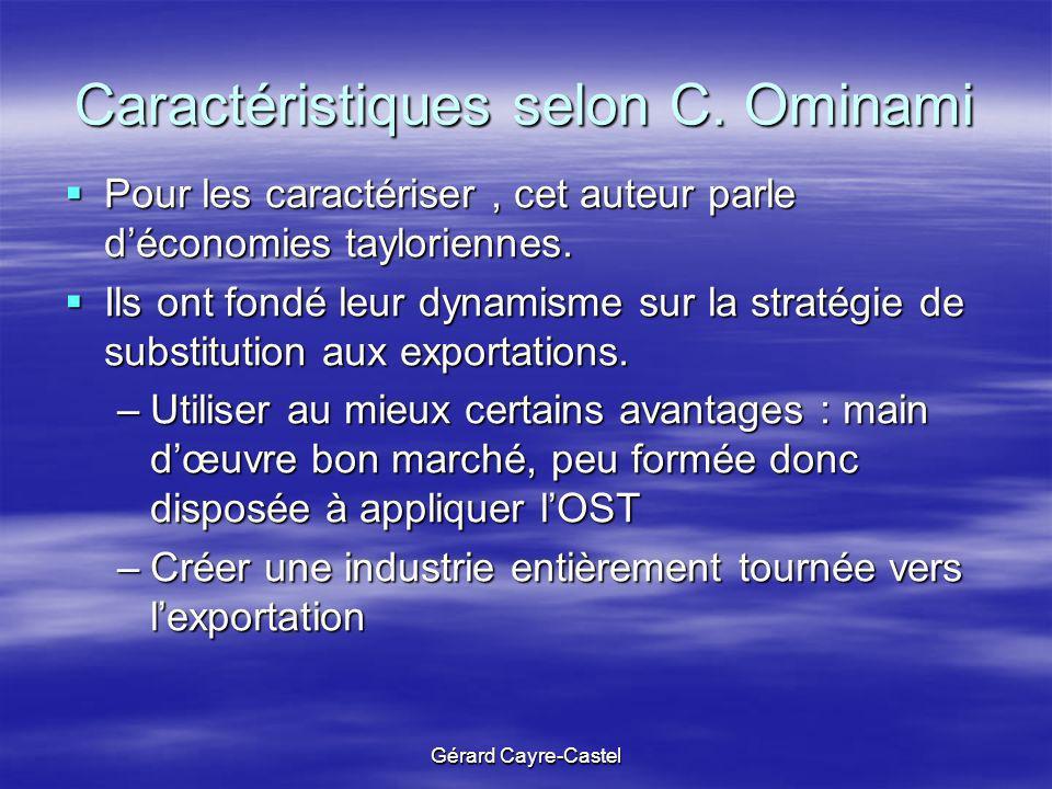 Gérard Cayre-Castel Caractéristiques selon C. Ominami Pour les caractériser, cet auteur parle déconomies tayloriennes. Pour les caractériser, cet aute