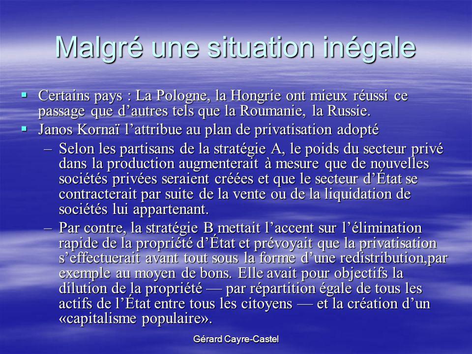 Gérard Cayre-Castel Malgré une situation inégale Certains pays : La Pologne, la Hongrie ont mieux réussi ce passage que dautres tels que la Roumanie,