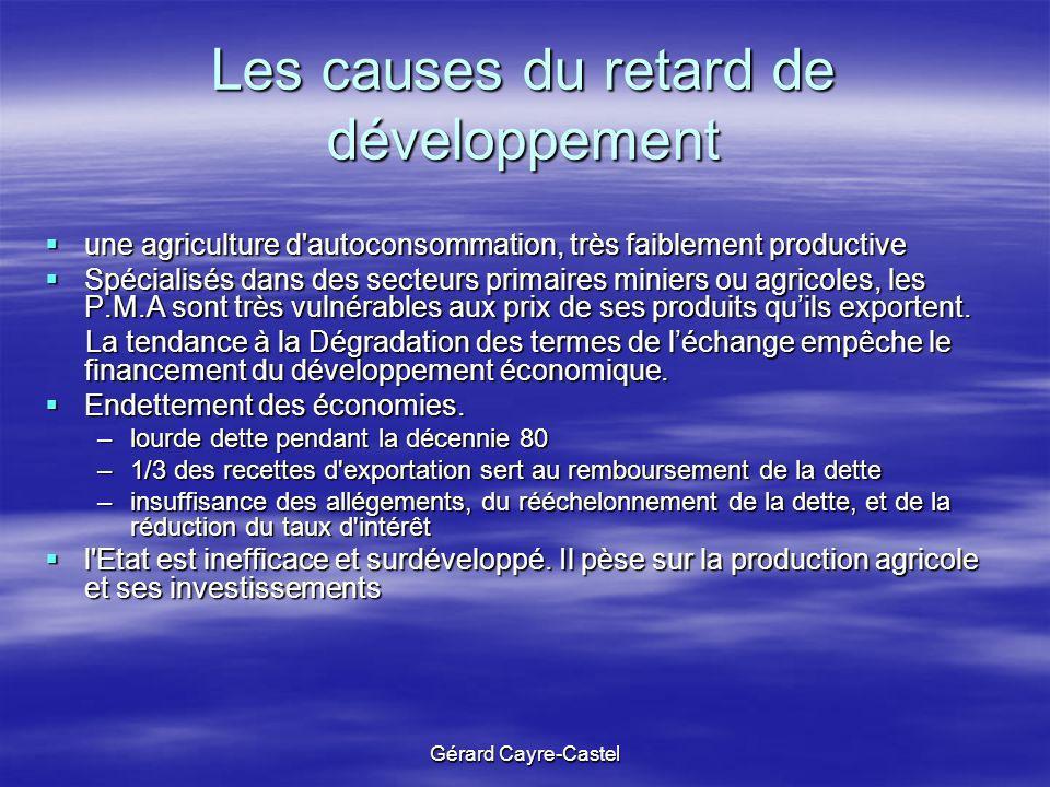 Gérard Cayre-Castel Les causes du retard de développement une agriculture d'autoconsommation, très faiblement productive une agriculture d'autoconsomm