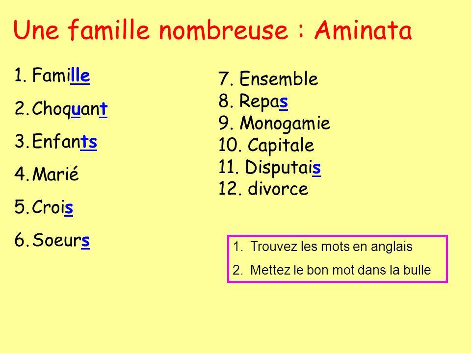 Une famille nombreuse : Aminata 1.Famille 2.Choquant 3.Enfants 4.Marié 5.Crois 6.Soeurs 7.