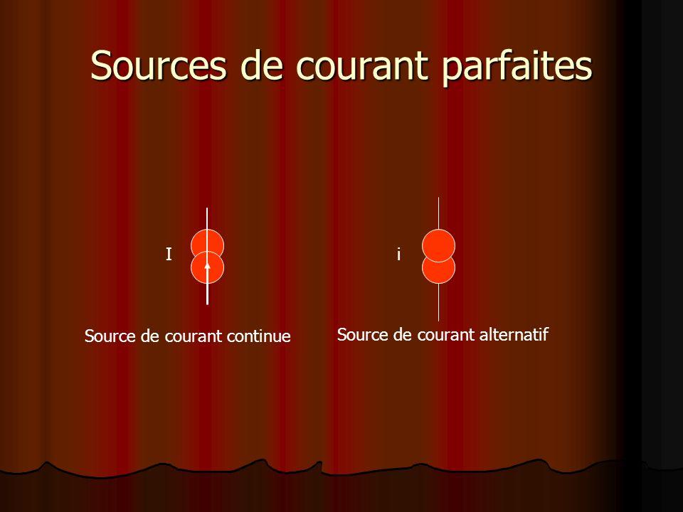 Sources de courant parfaites Ii Source de courant continue Source de courant alternatif