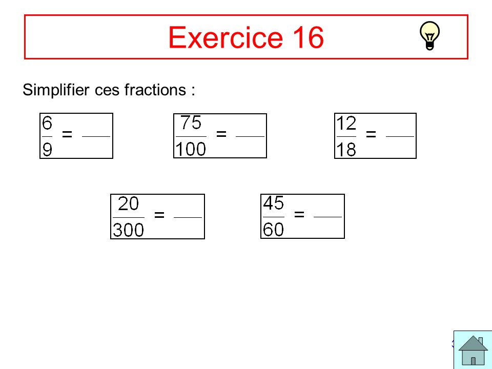 32 Exercice 16 Simplifier ces fractions :
