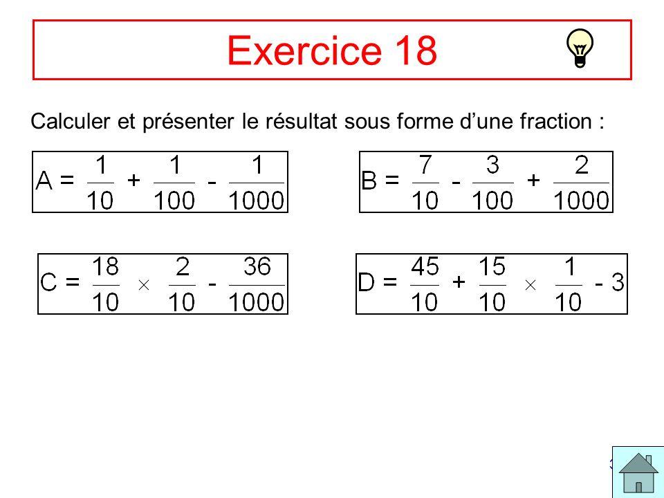 35 Exercice 18 Calculer et présenter le résultat sous forme dune fraction :