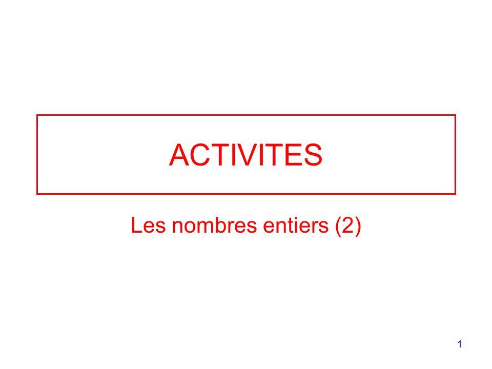 1 ACTIVITES Les nombres entiers (2)