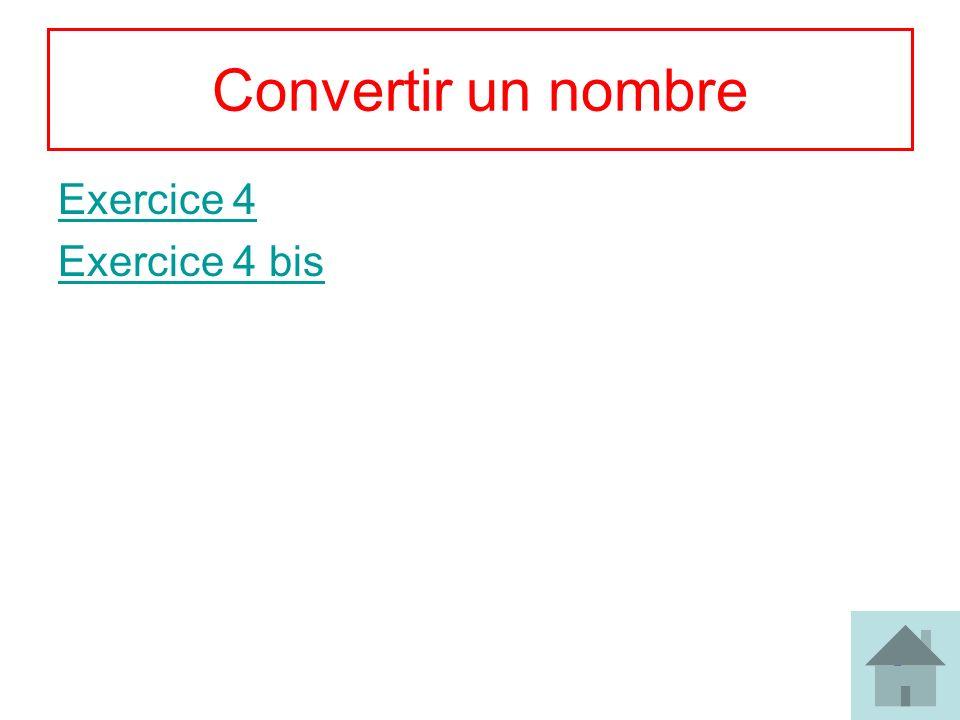 5 Convertir un nombre Exercice 4 Exercice 4 bis