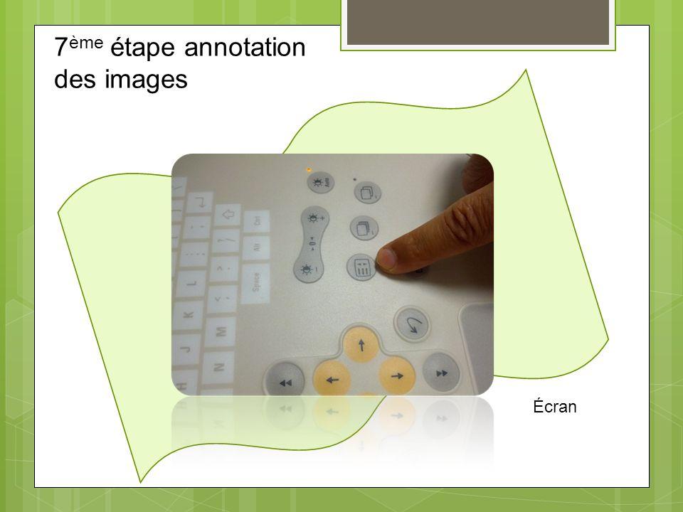 7 ème étape annotation des images Écran