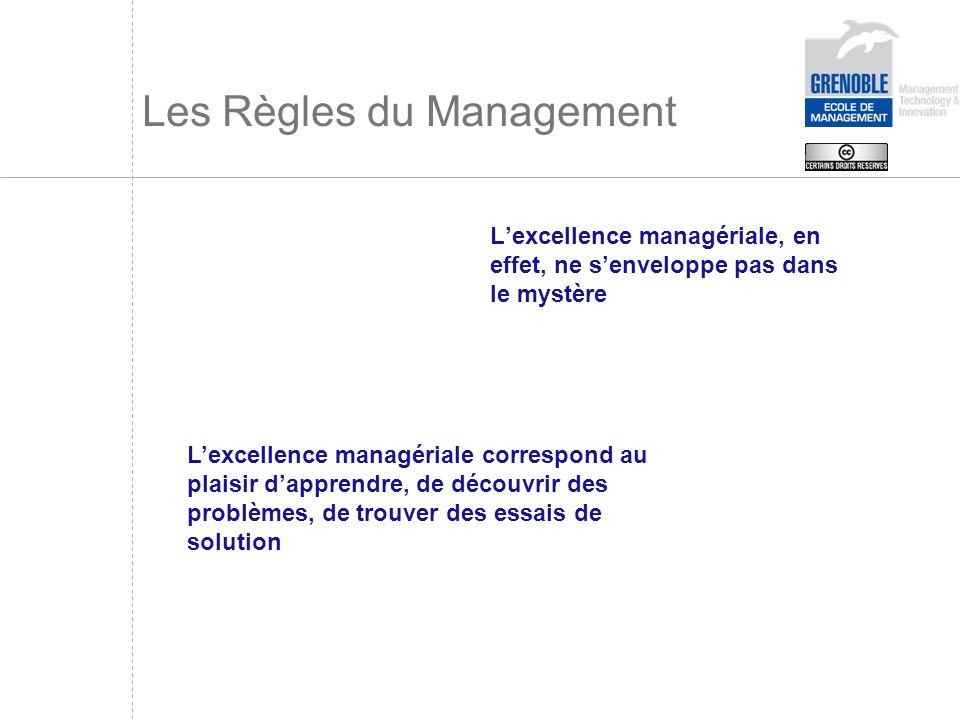 Les Règles du Management Lexcellence managériale, en effet, ne senveloppe pas dans le mystère Lexcellence managériale correspond au plaisir dapprendre