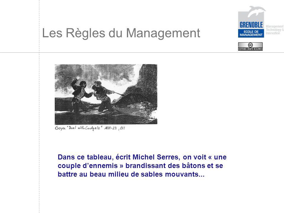 Les Règles du Management Dans ce tableau, écrit Michel Serres, on voit « une couple dennemis » brandissant des bâtons et se battre au beau milieu de s