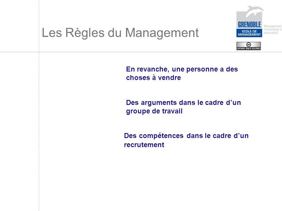 Les Règles du Management En revanche, une personne a des choses à vendre Des arguments dans le cadre dun groupe de travail Des compétences dans le cad