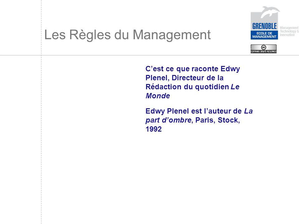 Les Règles du Management Cest ce que raconte Edwy Plenel, Directeur de la Rédaction du quotidien Le Monde Edwy Plenel est lauteur de La part dombre, P