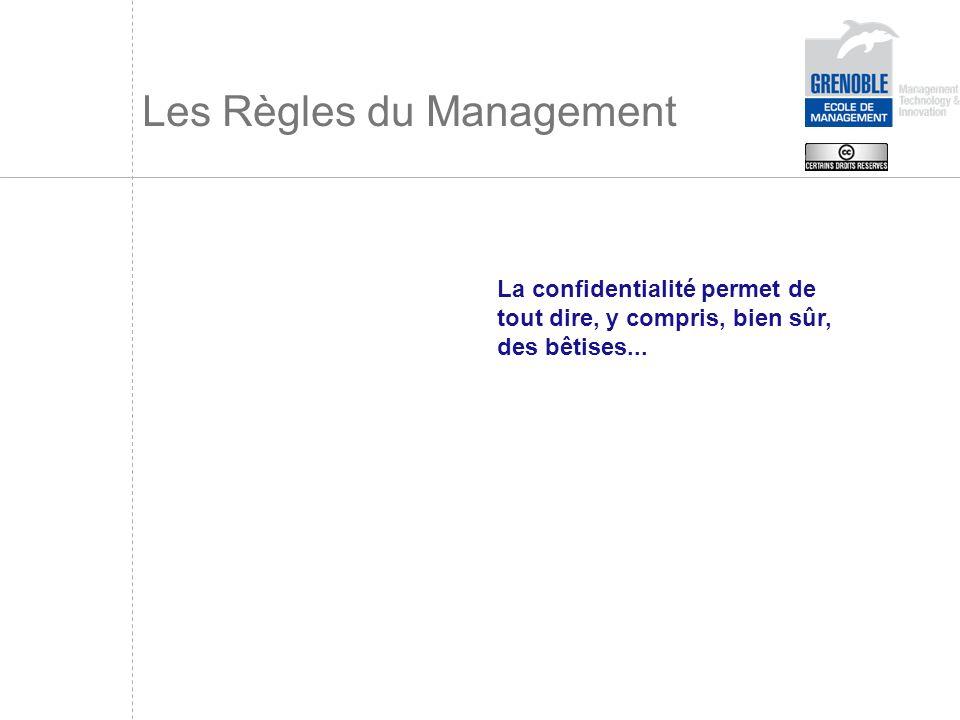 Les Règles du Management La confidentialité permet de tout dire, y compris, bien sûr, des bêtises...
