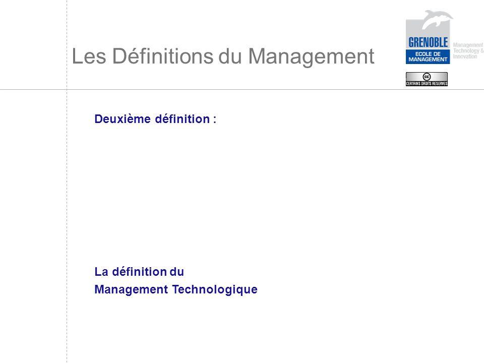 Les Définitions du Management Deuxième définition : La définition du Management Technologique