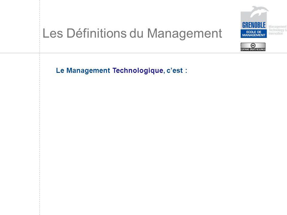 Les Définitions du Management Le Management Technologique, cest :