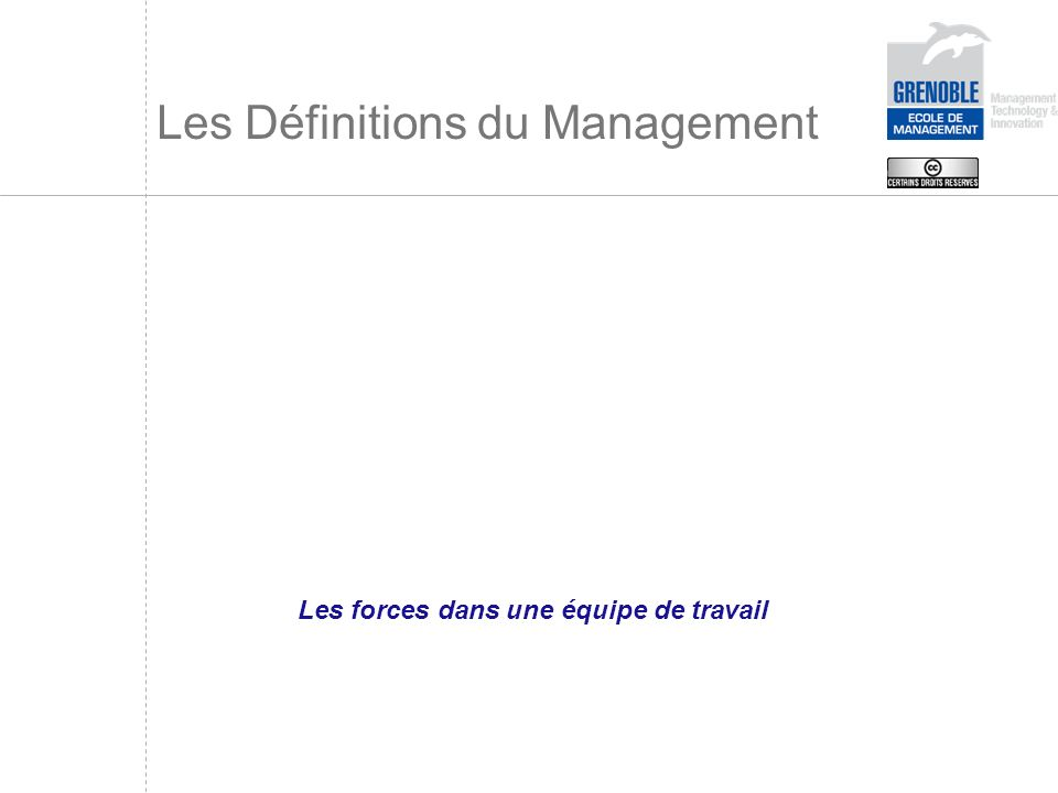 Les Définitions du Management Les forces dans une équipe de travail