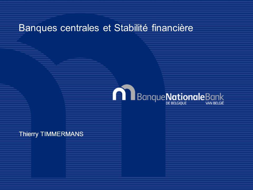 BANQUES CENTRALES ET STABILITÉ FINANCIÈRE 1.Motivation de l intérêt des banques centrales 2.