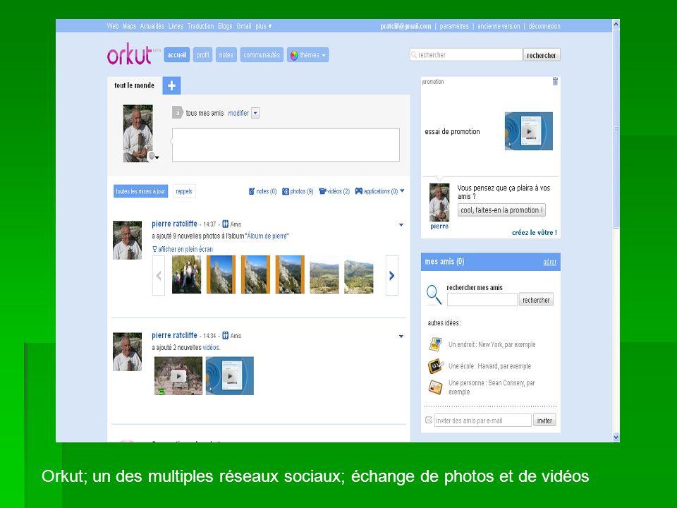 Orkut; un des multiples réseaux sociaux; échange de photos et de vidéos