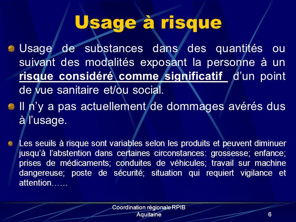 Usage à risque Usage de substances dans des quantités ou suivant des modalités exposant la personne à un risque considéré comme significatif dun point de vue sanitaire et/ou social.