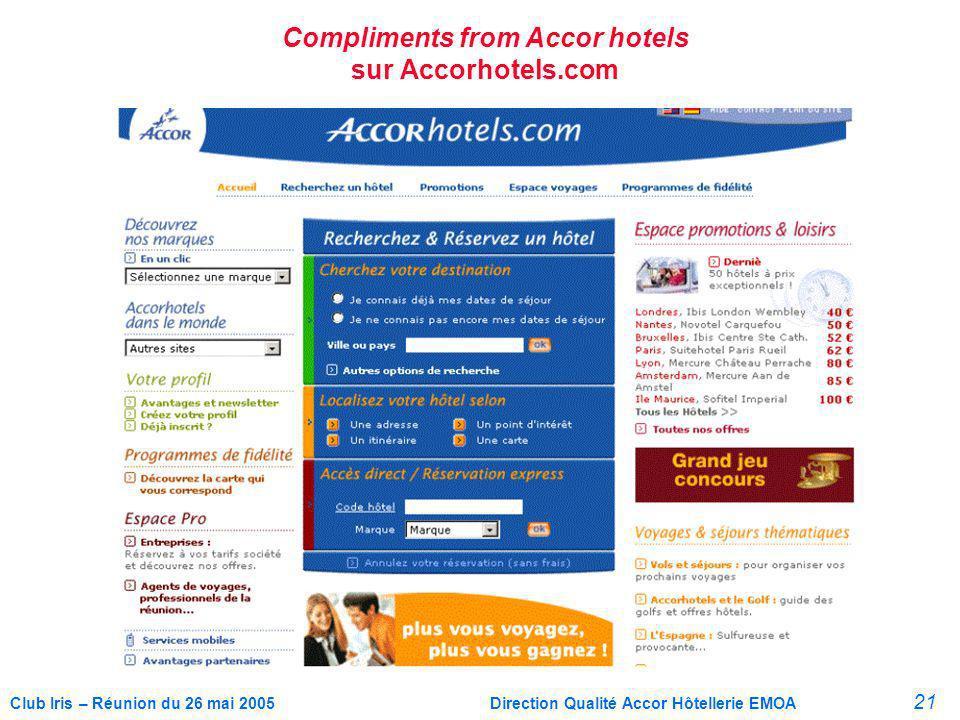 21 Club Iris – Réunion du 26 mai 2005Direction Qualité Accor Hôtellerie EMOA Compliments from Accor hotels sur Accorhotels.com
