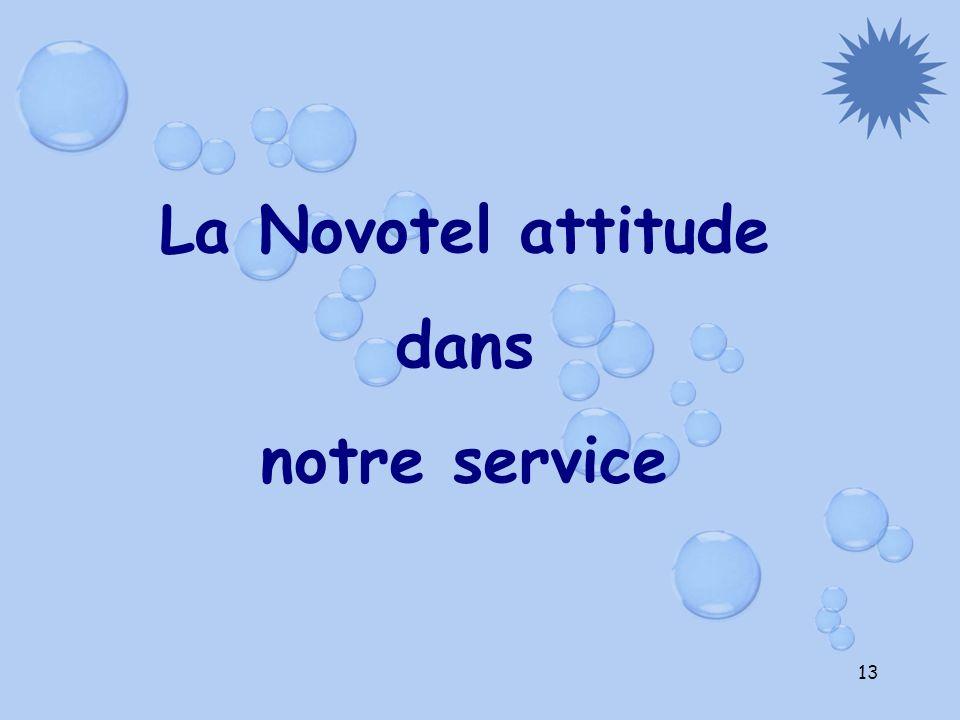 13 La Novotel attitude dans notre service