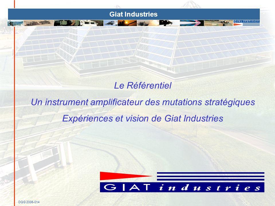 DQG 2006-014 Giat Industries Le Référentiel Un instrument amplificateur des mutations stratégiques Expériences et vision de Giat Industries