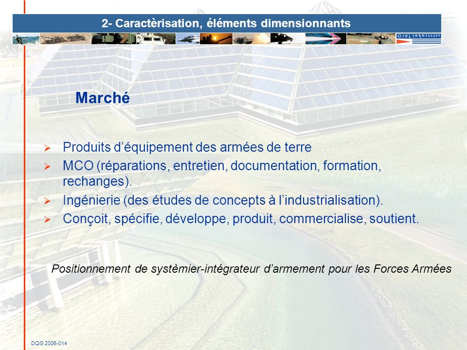 DQG 2006-014 2- Caractèrisation, éléments dimensionnants Produits déquipement des armées de terre MCO (réparations, entretien, documentation, formatio