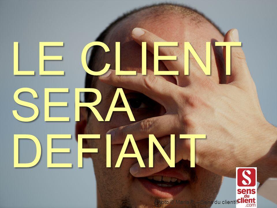 LE CLIENT SERADEFIANT Photo © Maria P. – Sens du client®