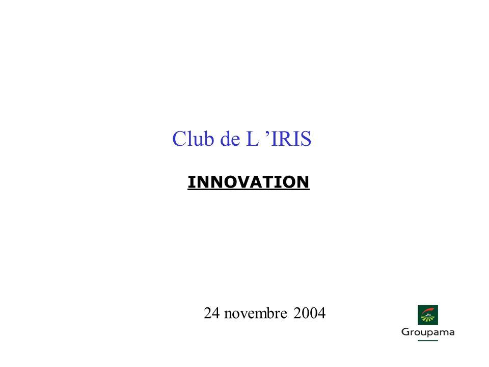 Club de L IRIS INNOVATION 24 novembre 2004