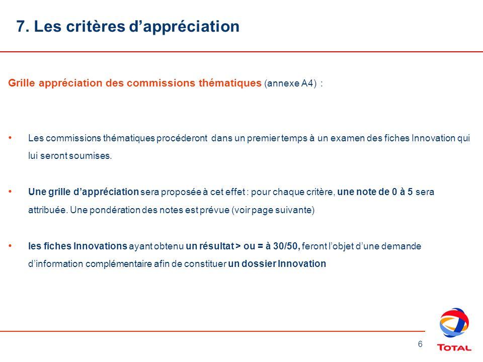 6 7. Les critères dappréciation Grille appréciation des commissions thématiques (annexe A4) : Les commissions thématiques procéderont dans un premier