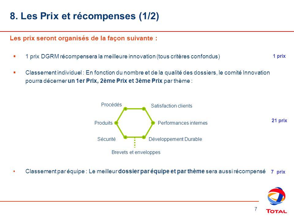 7 8. Les Prix et récompenses (1/2) Les prix seront organisés de la façon suivante : 1 prix DGRM récompensera la meilleure innovation (tous critères co