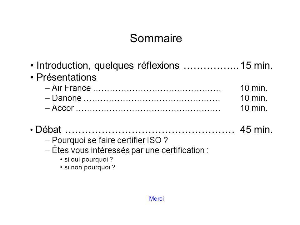 Sommaire Introduction, quelques réflexions ……………..15 min. Présentations – Air France ……………………………………….10 min. – Danone ………………………………………….10 min. – Accor