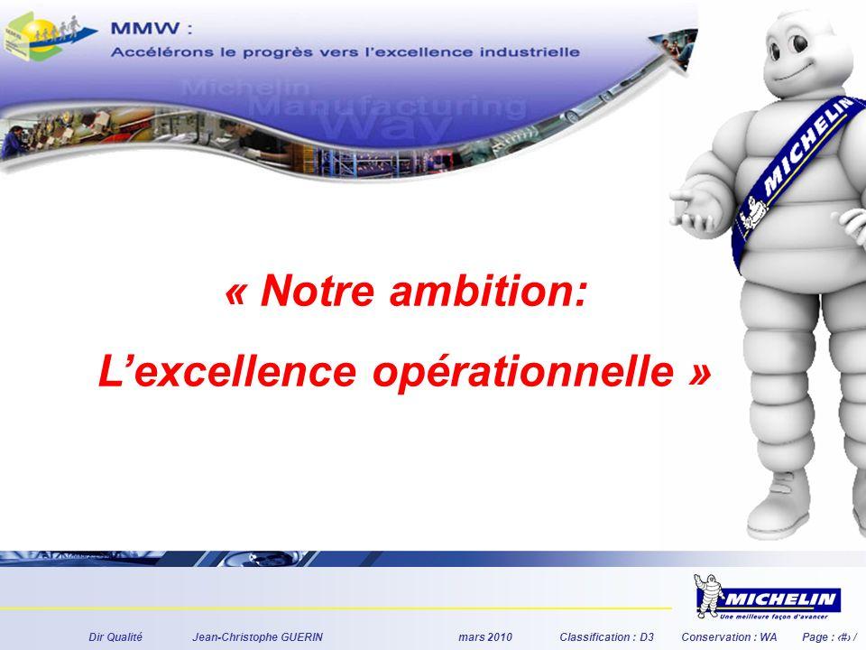 Dir QualitéJean-Christophe GUERINmars 2010Classification : D3Conservation : WAPage : # / « Notre ambition: Lexcellence opérationnelle »