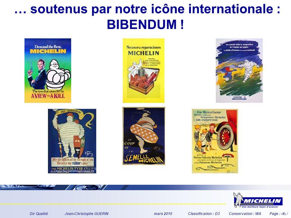 Dir QualitéJean-Christophe GUERINmars 2010Classification : D3Conservation : WAPage : # / … soutenus par notre icône internationale : BIBENDUM !