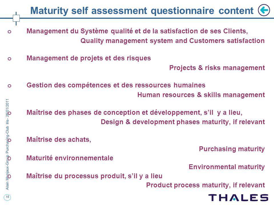 16 Alain Monjaux-Group Purchasing-Club Iris- 26/01/2011 Maturity self assessment questionnaire content o Management du Système qualité et de la satisf
