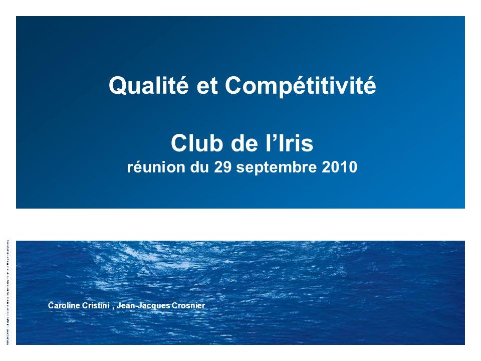 ©DCNS 2007 - all rights reserved / todos los derechos reservados / tous droits réservés Qualité et Compétitivité Club de lIris réunion du 29 septembre