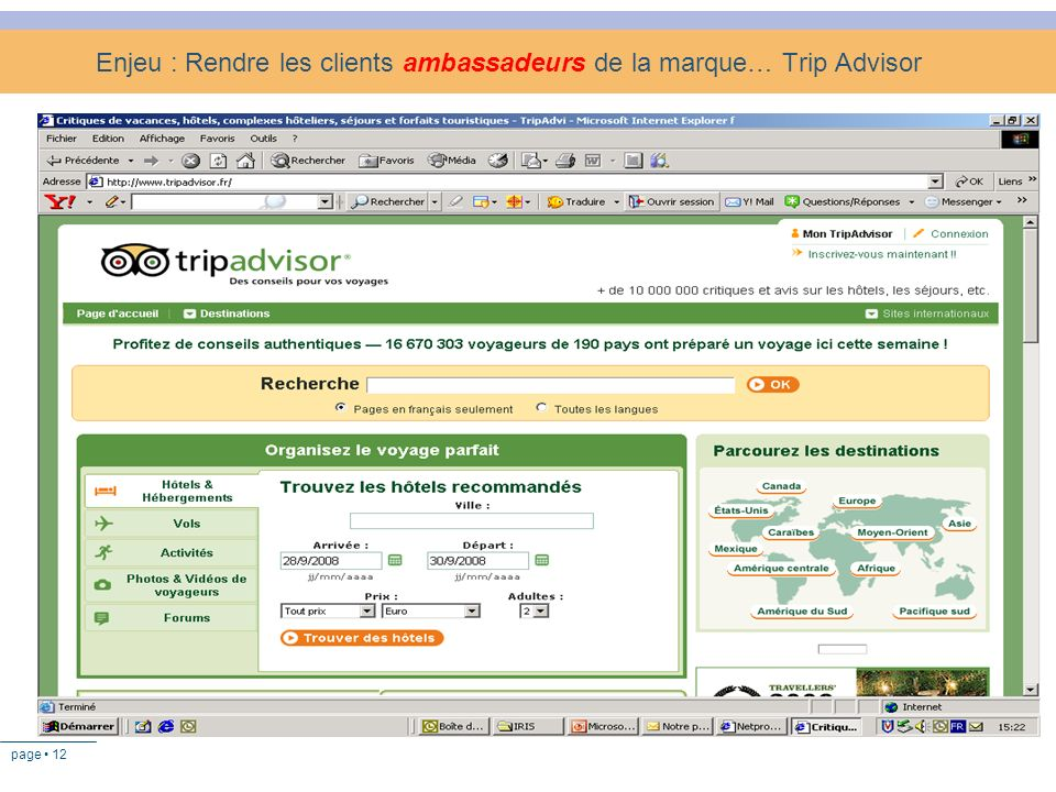 page 12 Enjeu : Rendre les clients ambassadeurs de la marque… Trip Advisor