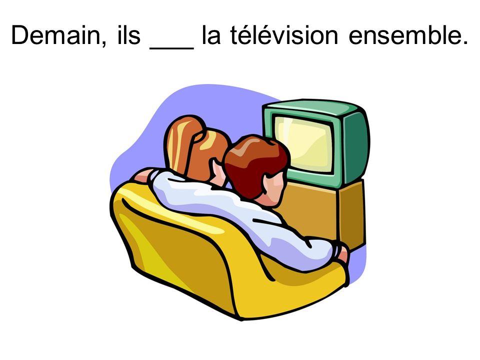Demain, ils ___ la télévision ensemble.
