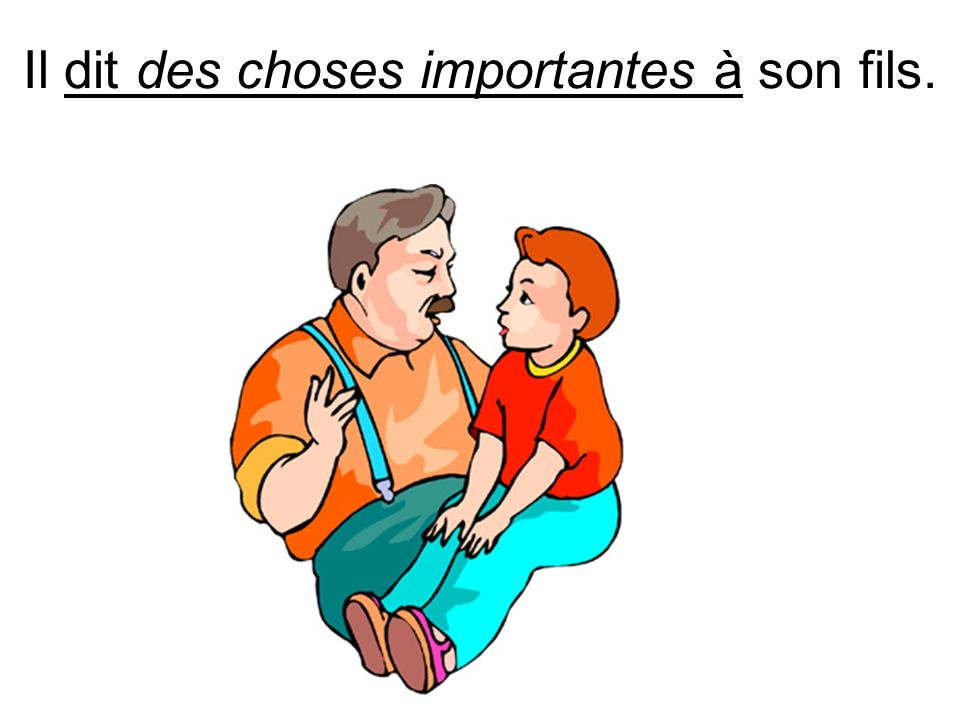 Il dit des choses importantes à son fils.